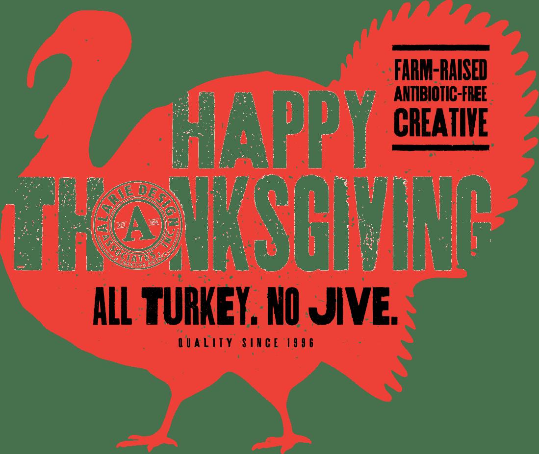 Happy Thanksgiving. All Turkey. No Jive.
